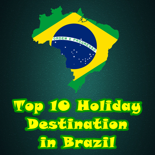Top 10 Holiday Destination in Brazil
