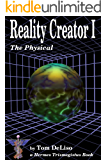 Reality Creator I: the Physical Side