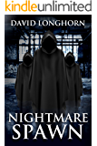 Nightmare Spawn: Supernatural Suspense with Scary & Horrifying Monsters (Nightmare Series Book 5)