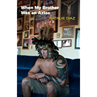 When My Brother Was an Aztec (English Edition)