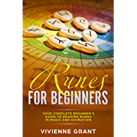 Runes For Beginners: Your Complete Beginner's Guide to Reading Runes in Magic and Divination (English Edition)