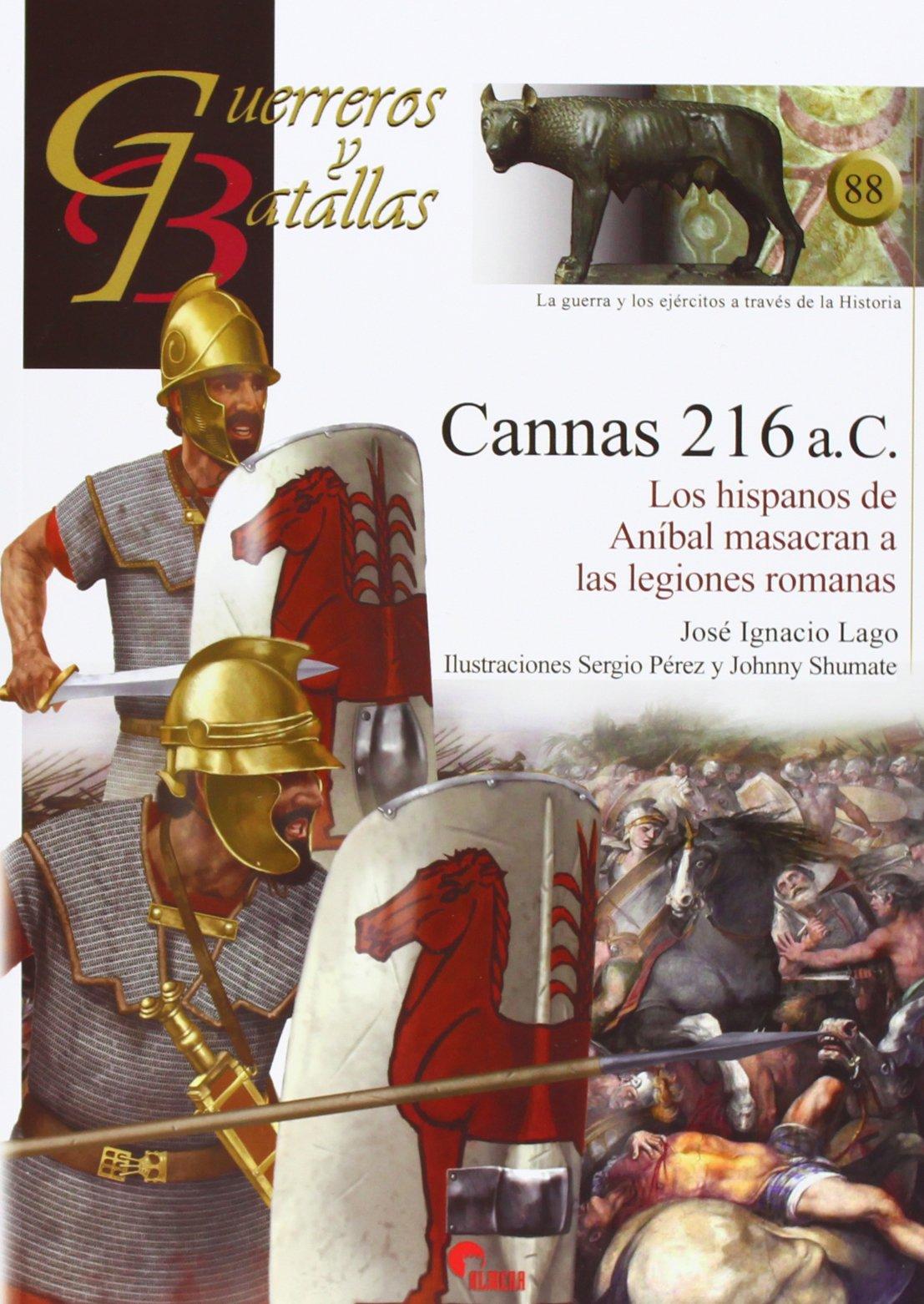 Cannas 216 a.C. : Los hispanos de Aníbal masacran a las legiones romanas pdf epub