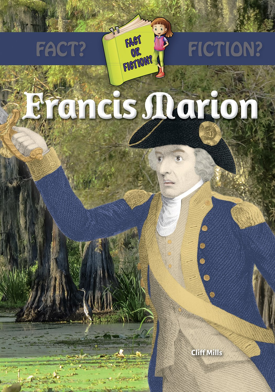 Francis Marion (Swamp Fox) (Fact or Fiction?)