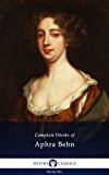 Delphi Complete Works of Aphra Behn (Illustrated) (Delphi Series Six Book 20)