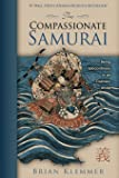 The Compassionate Samurai: Being Extraordinary in