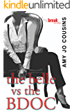 The Belle vs. the BDOC: A Bend or Break Novella