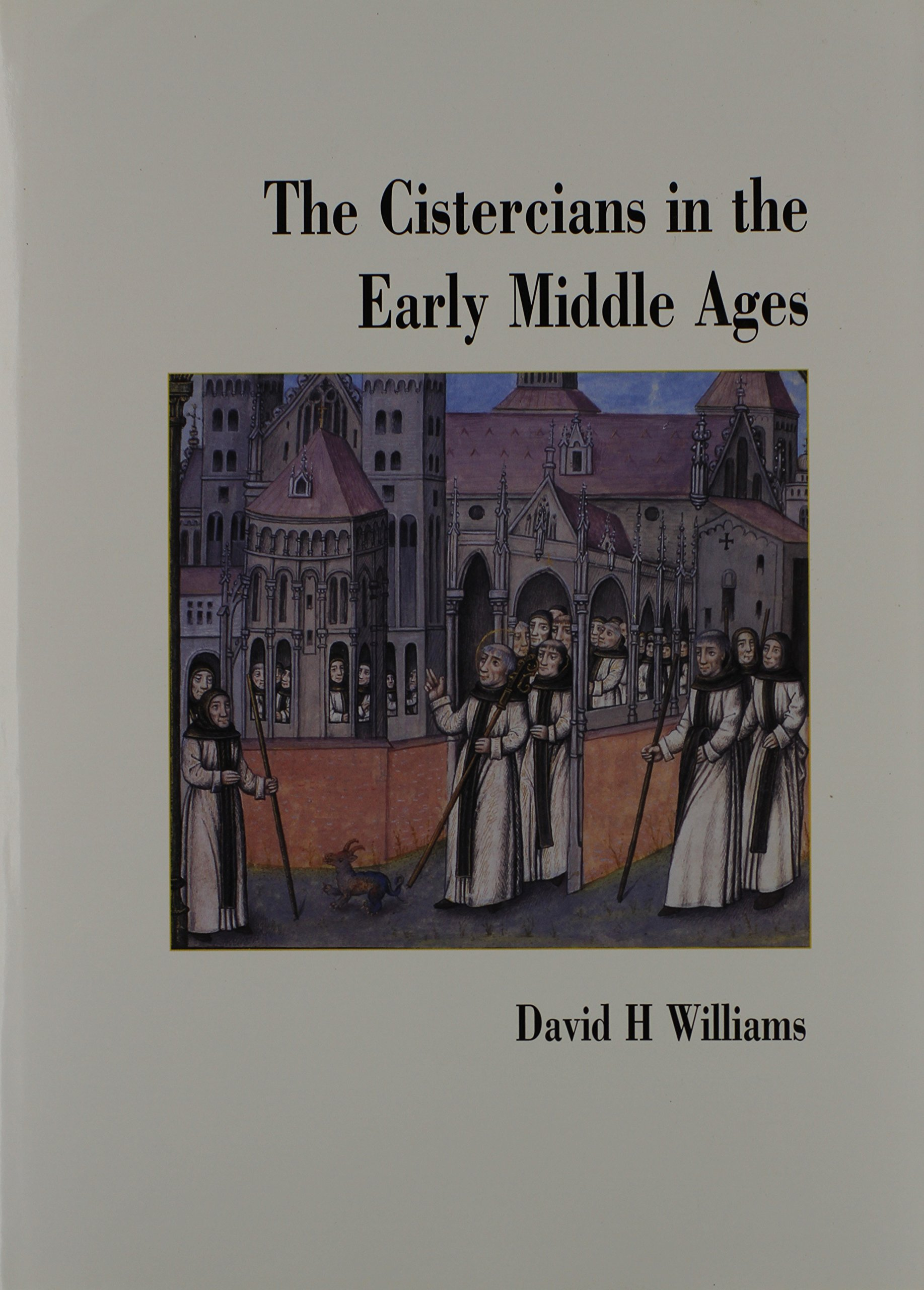 The Cistercians in the Early Middle Ages: Written to Commemorate the Nine Hundredth Anniversary of Foundation of the Order at Citeaux in 1098 Under the Patronage of Blessed Vincent Kadlubek Text fb2 ebook