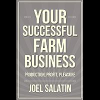 Your Successful Farm Business: Production, Profit, Pleasure (English Edition)
