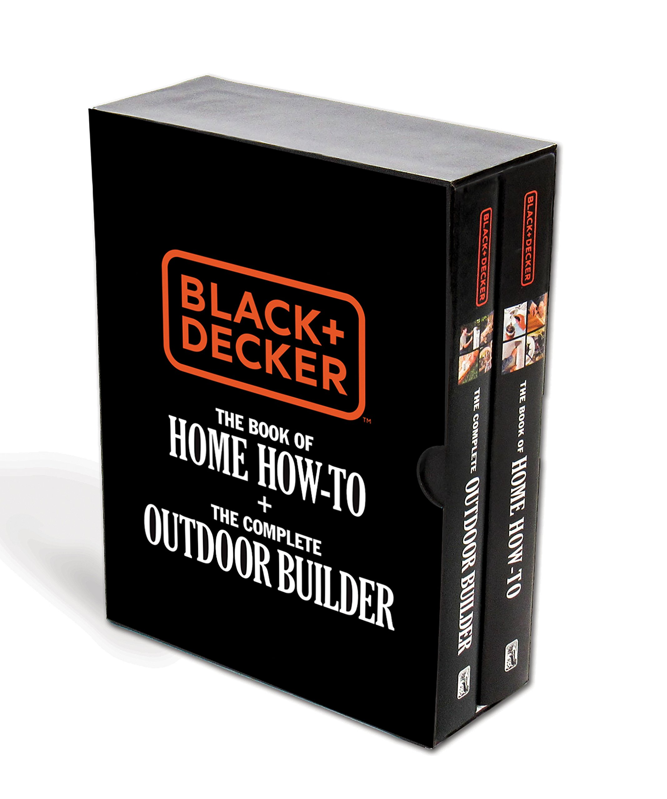 Black & Decker The Book of Home How-To + The Complete Outdoor Builder: The Best DIY Series from the Brand You Trust