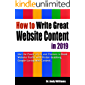 How to Write Great Website Content in 2019: Use the Power of LSI and Themes to Boost Website Traffic  with Visitor-Grabbing, Google-Loving Web Content (Webmaster Series Book 3)