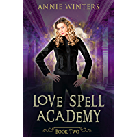 Love Spell Academy: Book 2: A Reverse Harem Academy Paranormal romance (English Edition)