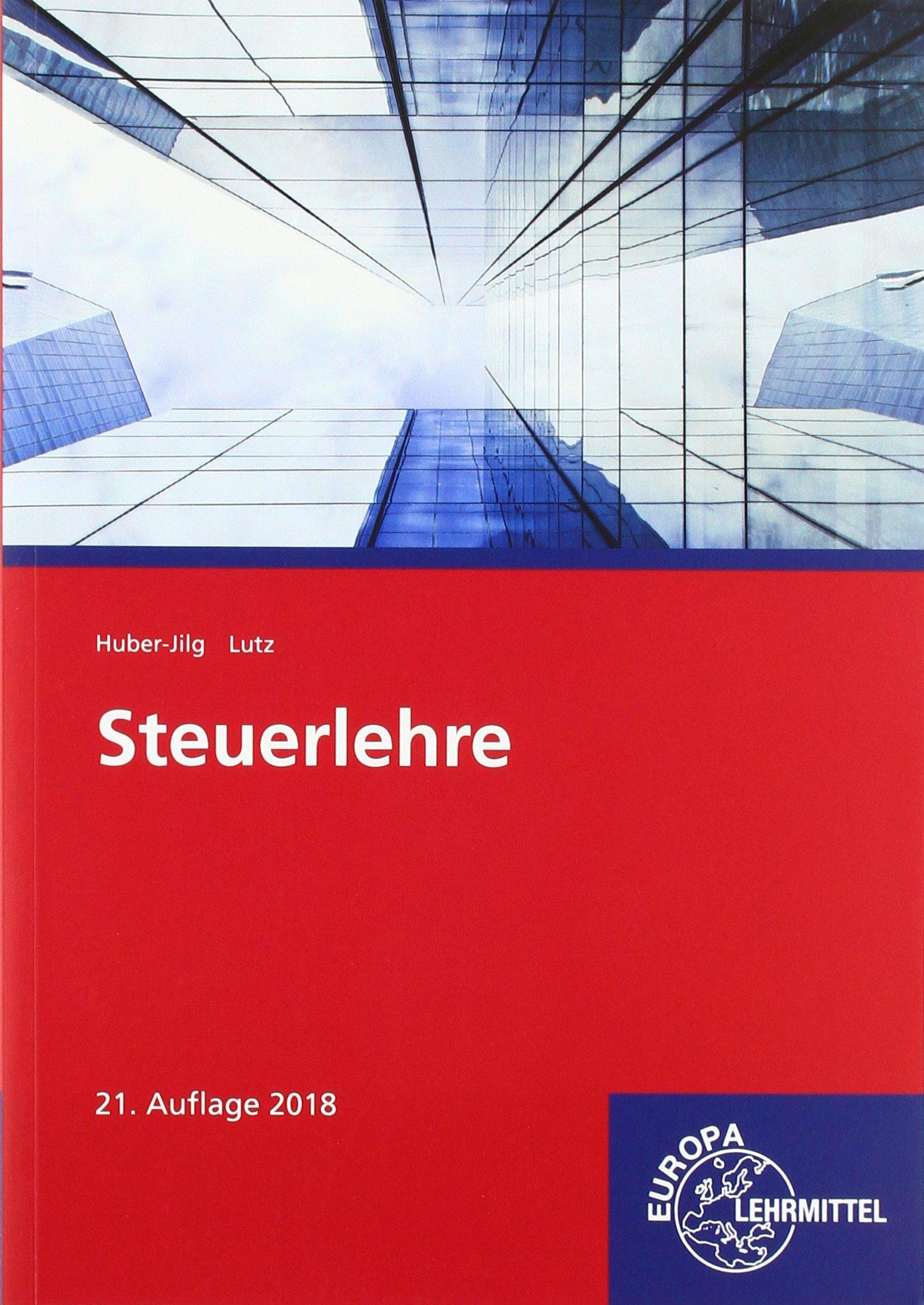 Steuerlehre Taschenbuch – 12. März 2018 Peter Huber-Jilg Karl Lutz Europa-Lehrmittel 3808528125