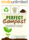 Perfect Compost - the complete guide to composting at home