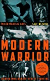Mixed Martial Arts: Self-Defence: Modern Warrior: How to defend yourself:  Self defence  techniques  for men and women: boxing mma karate street fighting (English Edition)