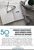 50 Obras Maestras que debes leer antes de morir: Vol.6 (Bauer Classics) (50 Classics you must read before you die)