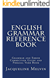 English Grammar Reference Book: Grammar and Error Correction Guide and Phrasal Verb Book (English Edition)