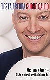 Testa fredda cuore caldo: Storie e tutorial per il calciatore 3.0