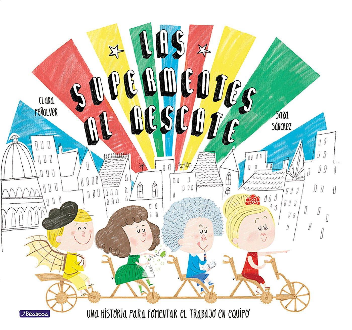 Las Supermentes al rescate: Una historia para fomentar el trabajo en equipo/ Superminds to the Rescue (Spanish Edition): Clara Penalver Jurado: ...