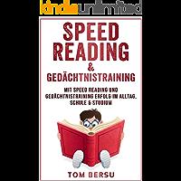 Speed Reading: Mit Speed Reading und Gedächtnistraining Erfolg im Alltag, Schule & Studium (schneller lesen, Schnelllesen, mehr verstehen, besser behalten, Selbstmanagement) (German Edition)