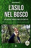 L'asilo nel bosco. Un nuovo paradigma educativo. Con DVD