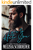Love to Hate You: An Enemies to Lovers, Best Friend's Brother Romantic Comedy (The Fillmores Book 2)