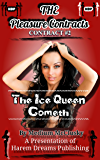 The Pleasure Contracts-Contract #2:  The Ice Queen Cometh