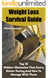Weight Loss Survival Guide: Top 15 Hidden Obstacles That Every Dieter Facing And How To Manage With Them