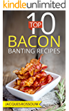 Top 10 Bacon Banting Recipes (Banting Recipes for the low carb lifestyle Book 3)