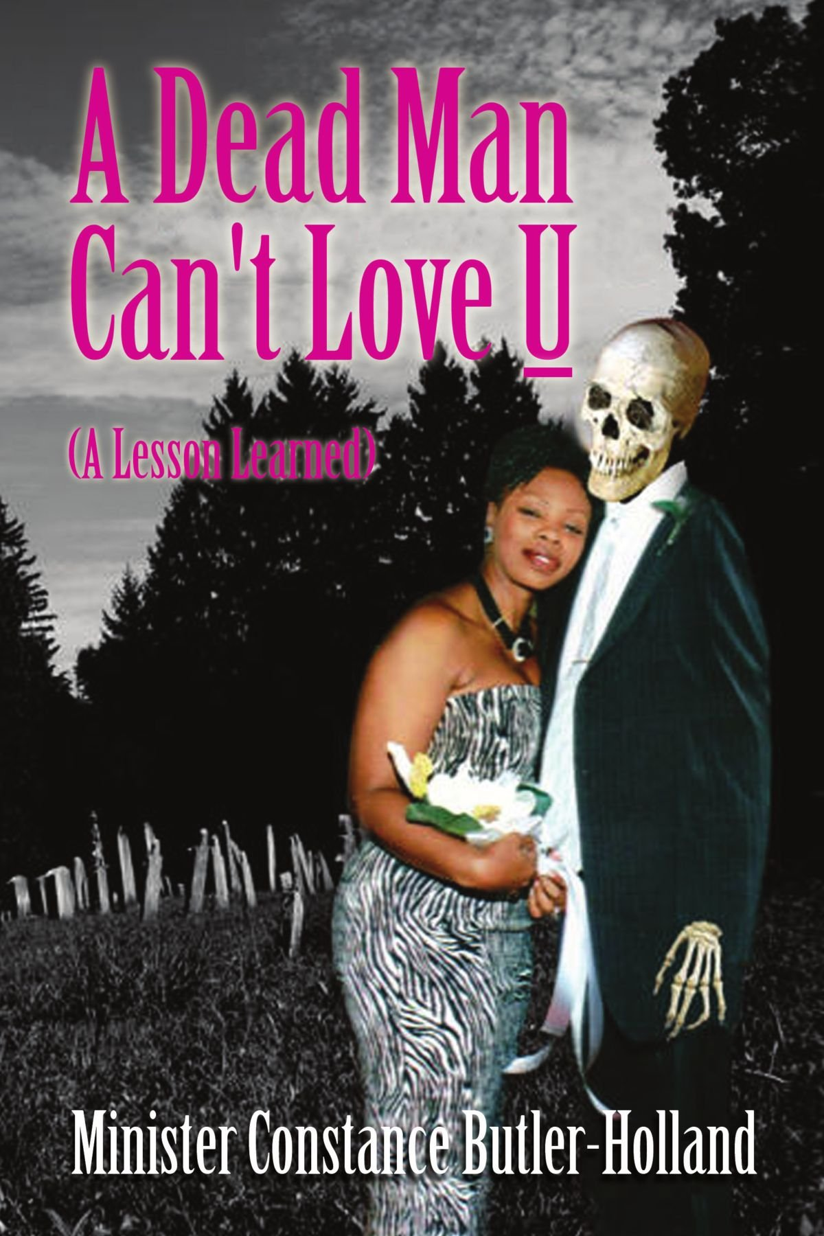 Read Online A Dead Man Can't Love U: (A Lesson Learned) PDF