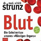 """Blut - Die Geheimnisse unseres """"flüssigen Organs"""": Schlüssel zur Heilung"""