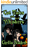Cat Tales and Whiskers: A Young Adult Paranormal Christian Novelette