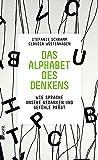 Das Alphabet des Denkens: Wie Sprache unsere Gedanken und Gefühle prägt