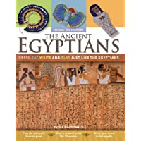 The Ancient Egyptians: Dress, Eat, Write, and Play Just Like the Egyptians