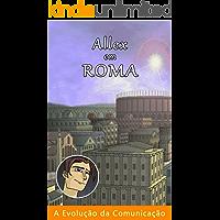 Allex em Roma (A Evolução da Comunicação Livro 5)