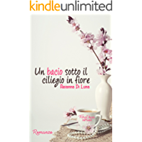 Un bacio sotto il ciliegio in fiore (First Kiss Series)