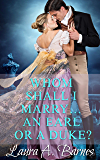 Whom Shall I Marry... An Earl or A Duke? (Tricking the Scoundrels Book 2)