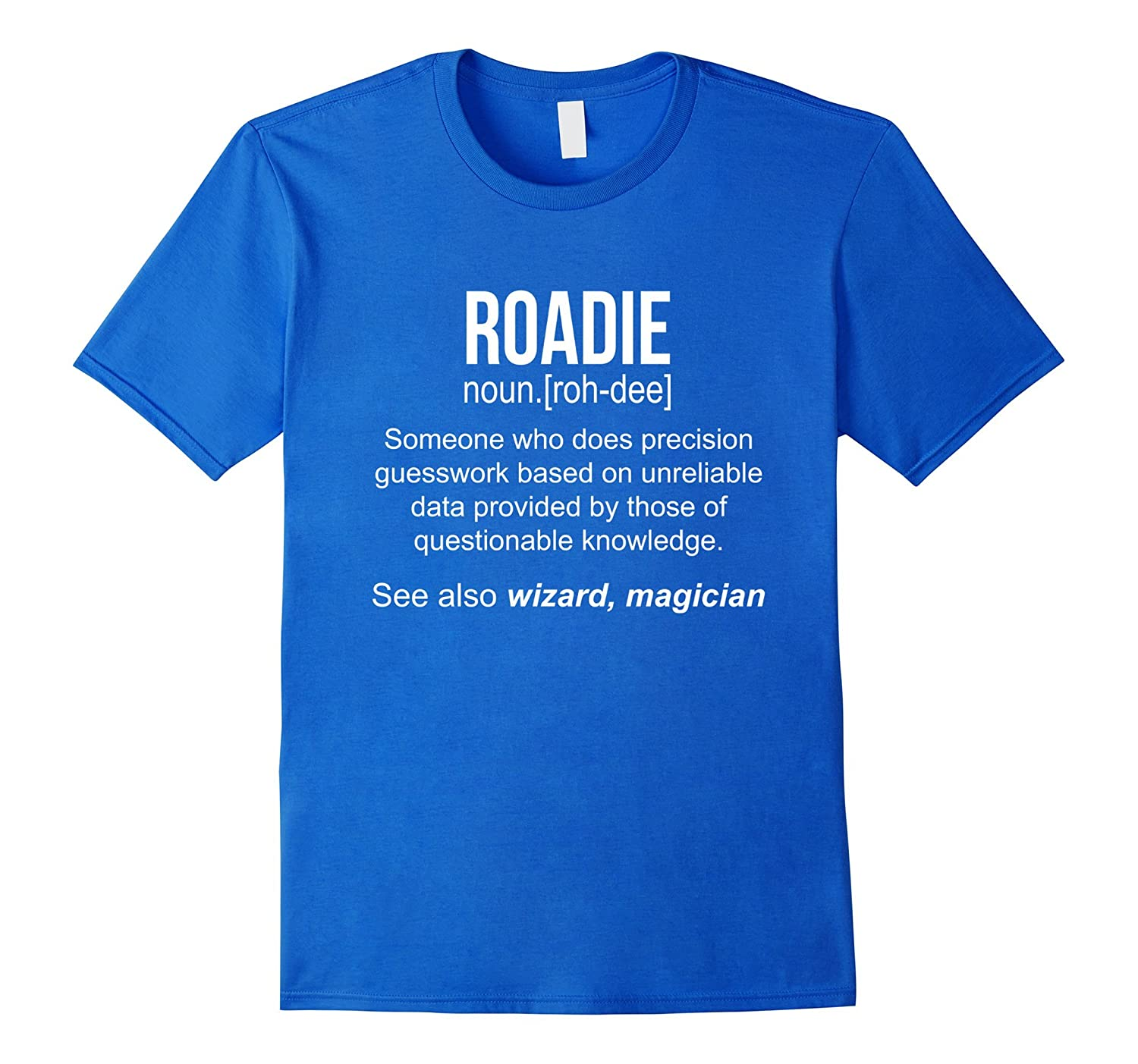 Funny Roadie Meaning Shirt – Roadie Noun Definition-CL