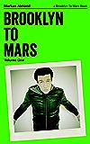 Brooklyn To Mars: Volume One