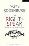 The Right to Speak: Working with the Voice (Performance Books)