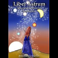 Liber Astrum: Magick of the Planetary Intelligences (English Edition)