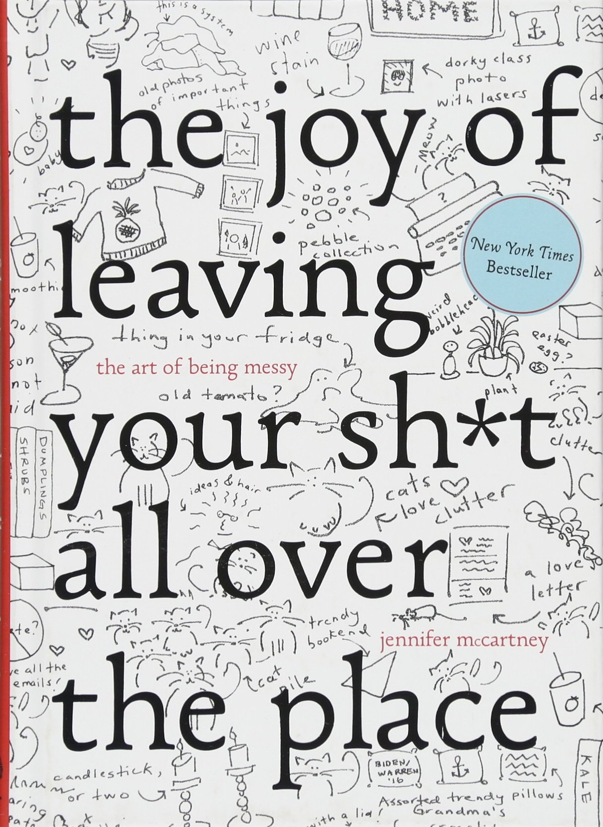 The Joy of Leaving Your Sh*t All Over the Place: The Art of Being Messy ebook