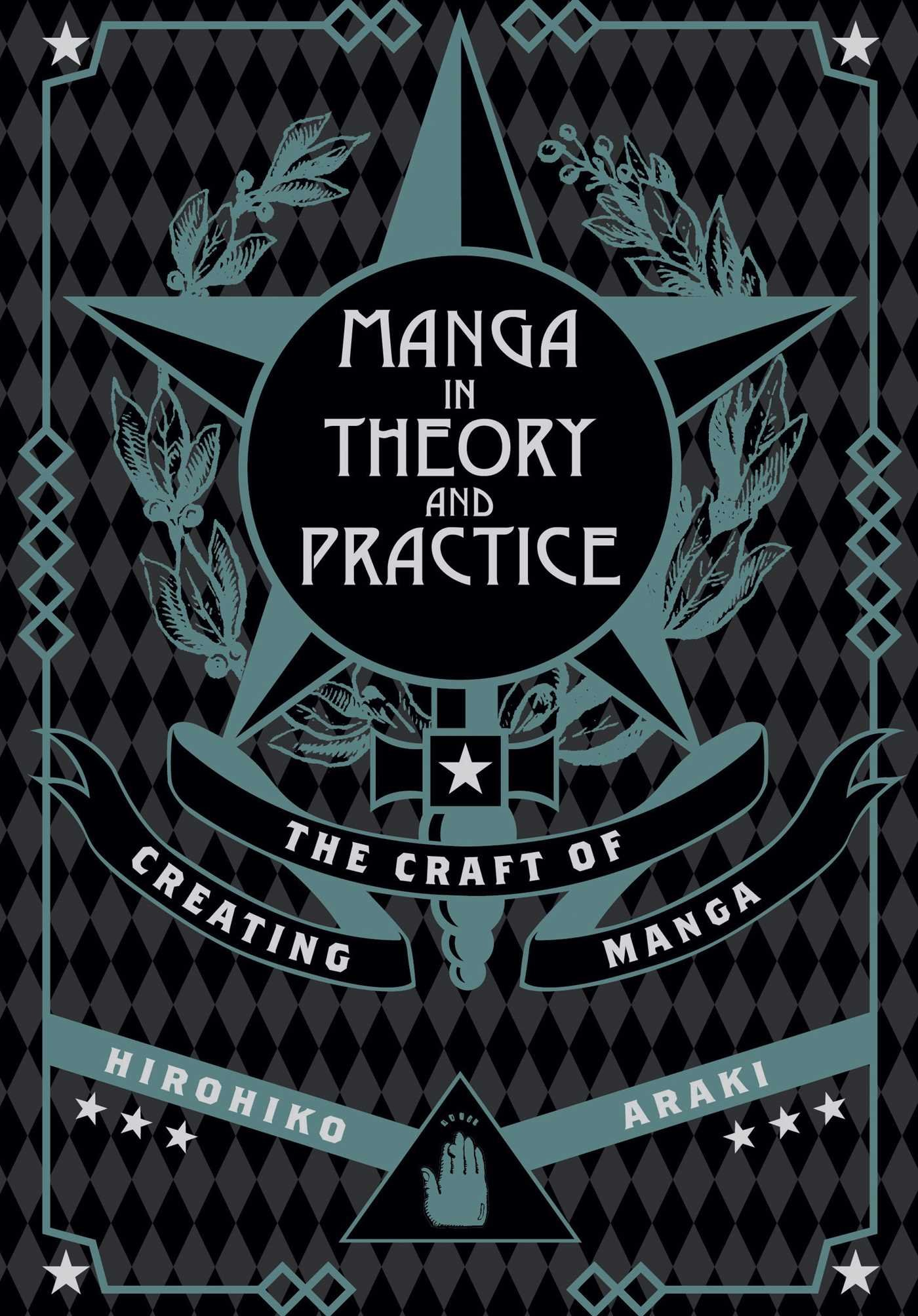Manga in Theory and Practice: The Craft of Creating Manga by VIZ Media LLC