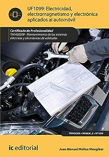 Electricidad, electromagnetismo y electrónica aplicados al automóvil. TMVG0209 (Spanish Edition)