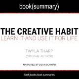 Summary of The Creative Habit by Twyla Tharp: Learn It and Use It for Life - Creativity Book Summaries