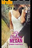 Melting Megan: sweet cowboy romance (Cowboy Fairytales Book 10)
