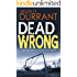DEAD WRONG a gripping detective thriller full of suspense
