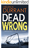 DEAD WRONG a gripping detective thriller full of suspense (Calladine & Bayliss Mystery Book 1)