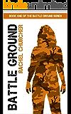 Battle Ground (Battle Ground Series Book 1)