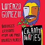 The Cilantro Diaries: Business Lessons from the