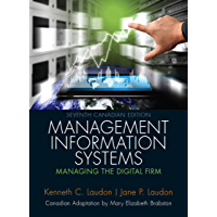 Management Information Systems: Managing the Digital Firm, Seventh Canadian Edition,